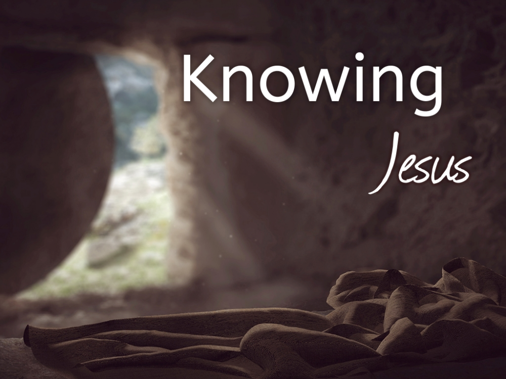 Knowing Jesus