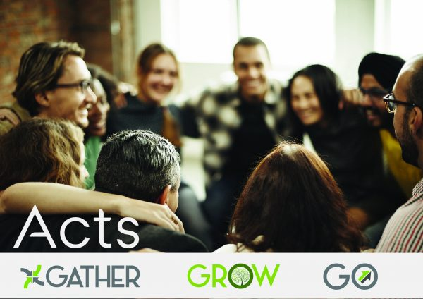 Acts - Gather, Grow, Go