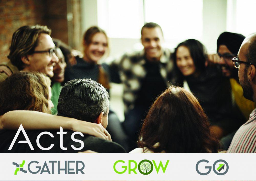 Acts - Gather, Grow, Go