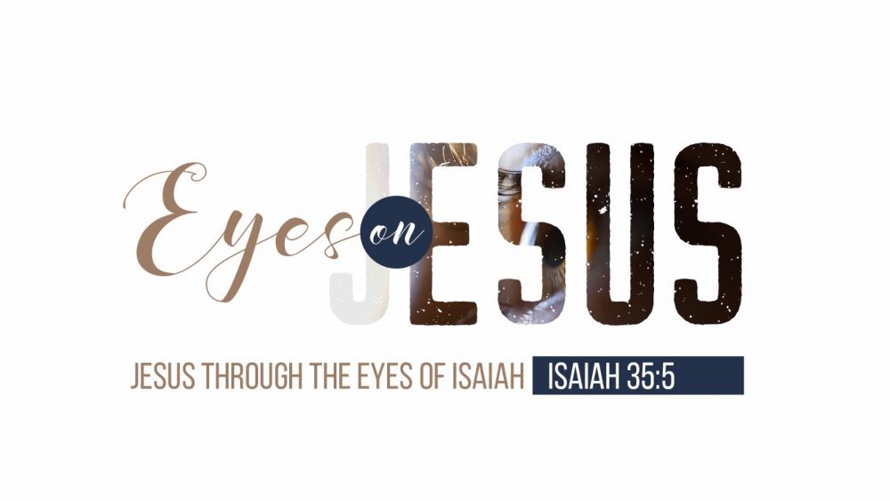 Isaiah - Eyes on Jesus