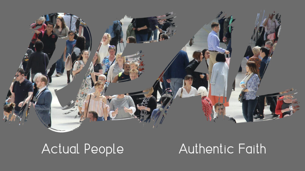 REAL - Actual People, Authentic Faith